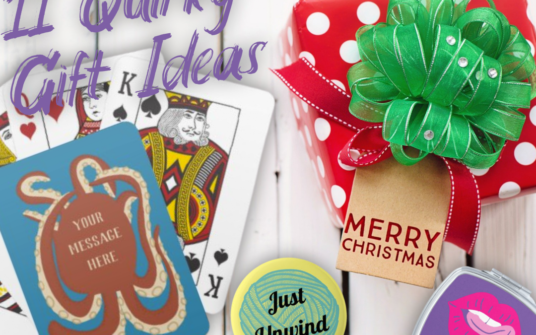 11 Quirky Gift Ideas