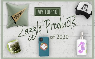 My Top 10 Zazzle Products of 2020